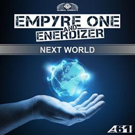 EMPYRE ONE & ENERDIZER - NEXT WORLD